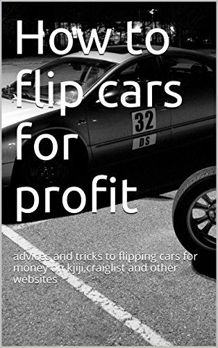How To Flip Cars >> How To Flip Cars For Profit Advice And Tricks To Flipping