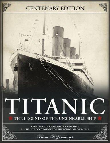 Titanic The Legend Of The Unsinkable Ship Riffenburgh Beau