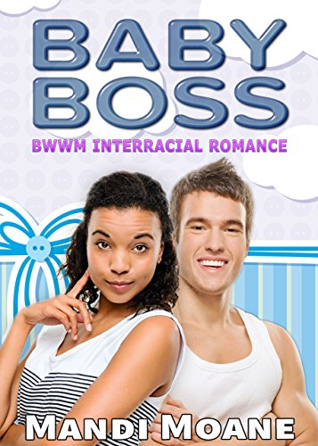 Baby Boss: BWWM Interracial Romance