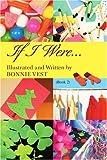 If I Were..., Bonnie Vest, 0595373631