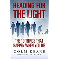 Heading for the Light: The 10 Things That Happen When You Die