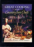 img - for Great Cooking With Country Inn Chefs: A Culinary Journey Across America (Food & Drink) book / textbook / text book