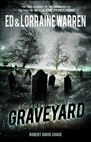 Graveyard (Ed & Lorraine Warren Book 1) (Scariest Real Haunted House In The World)