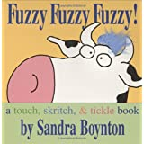 Fuzzy Fuzzy Fuzzy!: Fuzzy Fuzzy Fuzzy! (Another Very Silly Boynton Board Book)