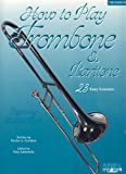How To Play Trombone & Baritone