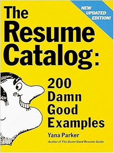 The Resume Catalog 200 Damn Good Examples Yana Parker 9780898158915 Amazon Books