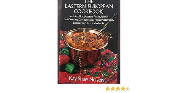 The Eastern European Cookbook Kay Shaw Nelson 9780486235622