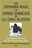 img - for The Expanding Roles of Chinese Americans in U.S.-China Relations: Transnational Networks and Trans-Pacific Interactions (East Gate Book) by Peter Koehn (2002-06-02) book / textbook / text book