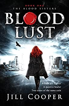 Blood Lust: A Supernatural Thriller (The Blood Sisters Book 1) by [Cooper, Jill]