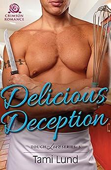 Delicious Deception (Tough Love) by [Lund, Tami]
