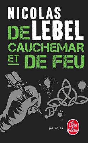 De cauchemar et de feu (Policiers) (French Edition) by Nicolas Lebel