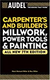 Audel Carpenter's and Builder's Millwork, Power Tools, and Painting (Audel Technical Trades Series)