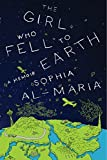 Front cover for the book The Girl Who Fell to Earth: A Memoir by Sophia Al-Maria