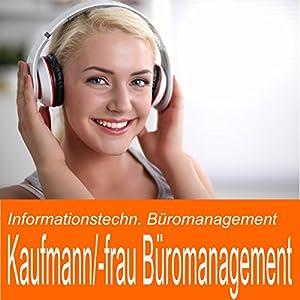 Informationstechnisches Büromanagment für Kaufmann / Kauffrau für Büromanagement Hörbuch