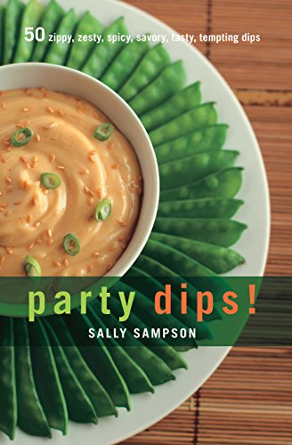 Party Dips!: 50 Zippy, Zesty, Spicy, Savory, Tasty, Tempting Dips (50 Series) - Great Party Dips