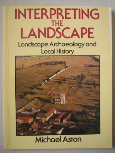 Interpreting the Countryside: Landscape Archaeology in Local Studies