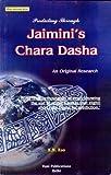 Predicting through Jaimini's Chara Dasha: An Original Research: Hindu Astrology Series