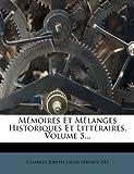 Mémoires et Mélanges Historiques et Littéraires, , 1278225625