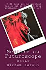 Meurtre au Futuroscope par Karoui