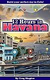 12 Hours in Havana: Build your perfect day in Cuba