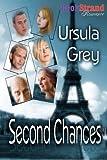 Second Chances, Ursula Grey, 1606015605