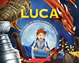img - for Luca Pirate-Joueur-de-Hockey-Archeologue-Chevalier (Album Illustre) (French Edition) book / textbook / text book