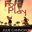 Fore Play Hörbuch von Julie Cannon Gesprochen von: Charley Ongel