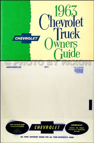 1963 CHEVROLET TRUCK & PICKUP OWNERS INSTRUCTION & OPERATING MANUAL - PLUS ENVELOPE panel, platform, Suburban, Fleetside, l½-ton, ¾-ton, 1-ton, 1 ½-ton, 2-ton, 2 ½-ton, 4x4, Step-Van, Low Cab Forward, Forward Control,Tilt Cab, Tandem, Bus