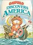 img - for Garfield Discovers America - Created by Jim Davis - Paperback - First Edition, 1st Printing 1992 book / textbook / text book