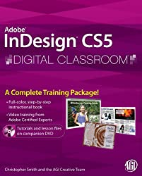 InDesign CS5 Digital Classroom, (Book and Video Training)