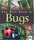 My Best Book of Bugs (The Best Book of), by Claire Llewellyn