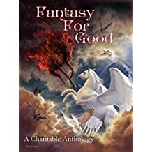 Fantasy For Good: A Charitable Anthology