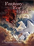 Book Cover for Fantasy For Good: A Charitable Anthology