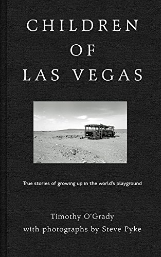 Children of Las Vegas: True Stories of Growing up in the World's Playground