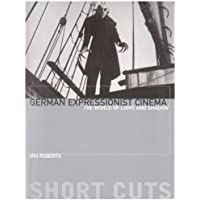 German Expressionist Cinema - The World of Light and Shadow (Short Cuts)