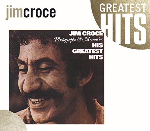 Photographs & Memories: His Greatest - A Bottle Jim In Croce Time