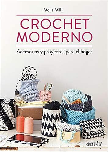 Crochet moderno: Accesorios y proyectos para el hogar ...