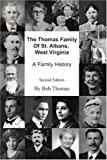 The Thomas Family of St. Albans, West Virginia, Bob Thomas, 0595334121