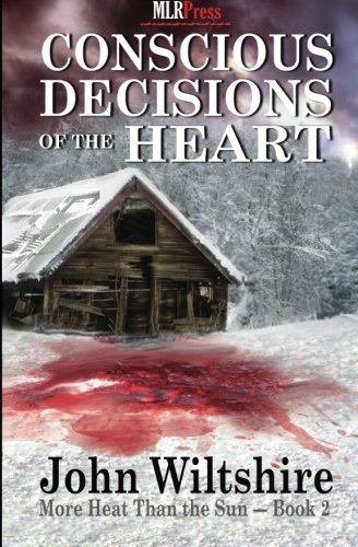 Conscious Decisions of the Heart (More Heat Than The Sun) (Volume 2)