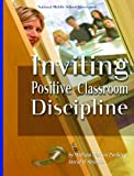 Inviting Positive Classroom Discipline, Purkey, William Watson and Strahan, David B., 1560901292