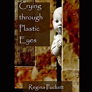 Crying Through Plastic Eyes Audiobook