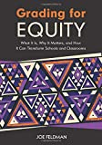 Grading for Equity: What It Is, Why It Matters, and How It Can Transform Schools and Classrooms
