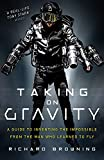 Taking on Gravity: A Guide to Inventing the