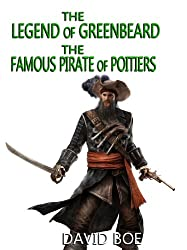 The Legend of Greenbeard, the Famous Pirate of Poitiers (English Edition)