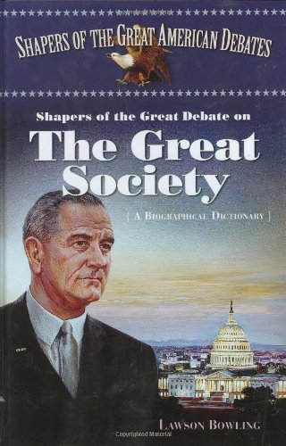 Shapers of the Great Debate on the Great Society: A Biographical Dictionary (Shapers of the Great American ()