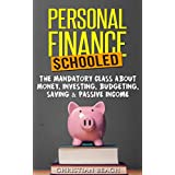 Personal Finance: Schooled - The Mandatory Class About Money, Investing, Budgeting, Saving & Passive Income (stock market, debt, capitalism)