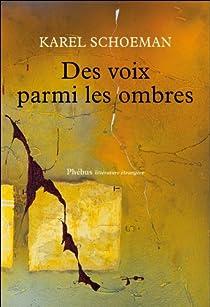 Des voix parmi les ombres par Schoeman