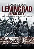 Leningrad: Hero City (Images of War)