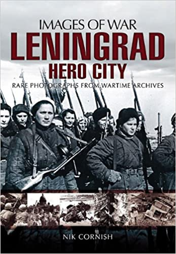 Leningrad Hero City Images Of War Cornish Nik 9781848845145 Amazon Com Books