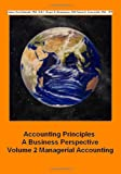 img - for Accounting Principles: A Business Perspective: Volume 2 Managerial Accounting book / textbook / text book